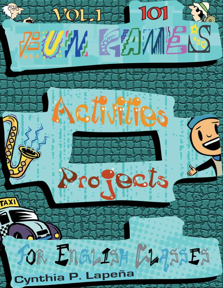 101 Fun Games, Activities, and Projects for English Classes Vol. 1 Now Available!